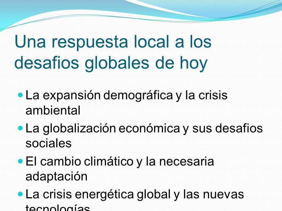 Una respuesta local a los desafios globales de hoy