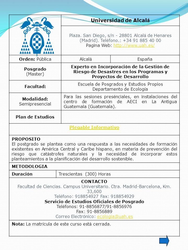 Universidad de Alcalá Plaza. San Diego, s/n - 28801 Alcalá de Henares (Madrid). Teléfono.: +34 91 885 40 00.