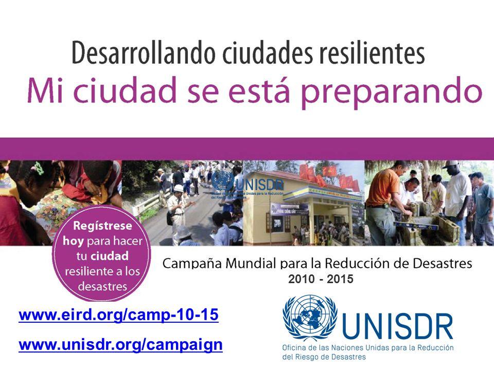 www.eird.org/camp-10-15 www.unisdr.org/campaign 2010 - 2015