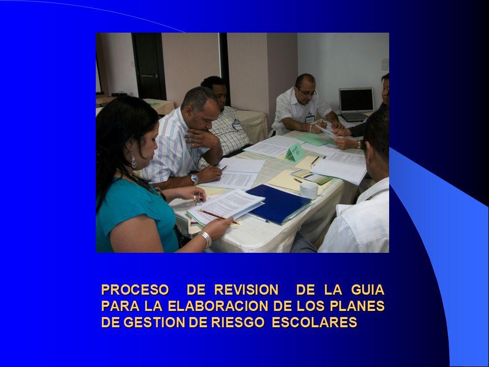 PROCESO DE REVISION DE LA GUIA PARA LA ELABORACION DE LOS PLANES DE GESTION DE RIESGO ESCOLARES