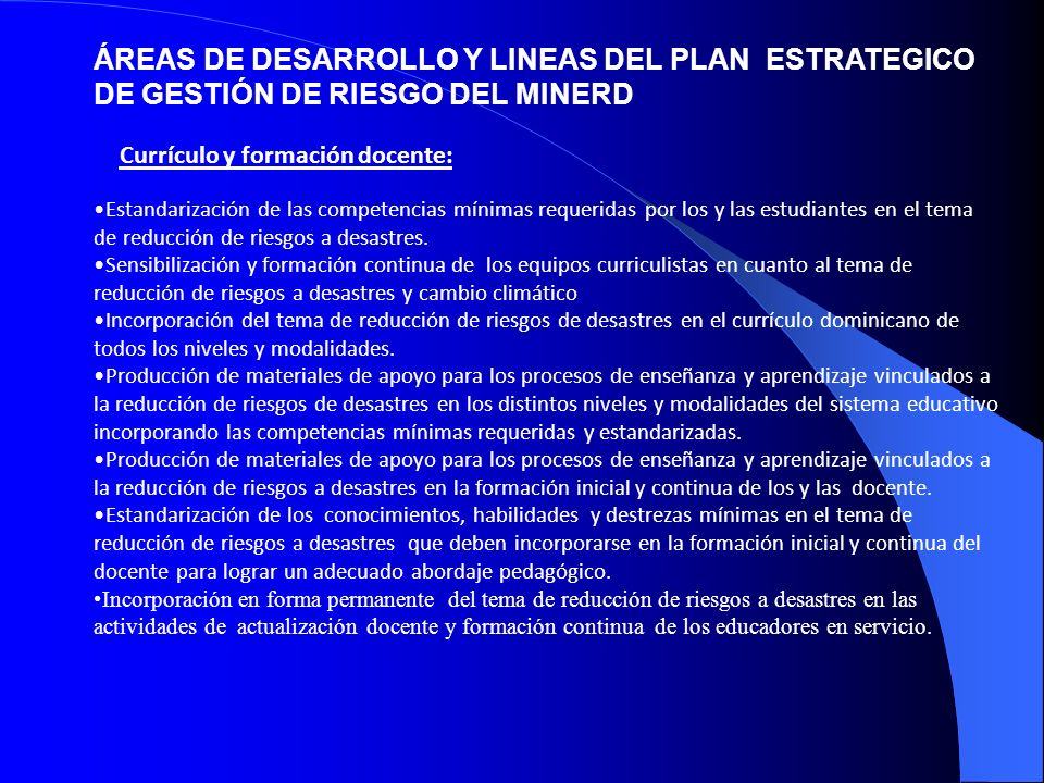 ÁREAS DE DESARROLLO Y LINEAS DEL PLAN ESTRATEGICO DE GESTIÓN DE RIESGO DEL MINERD