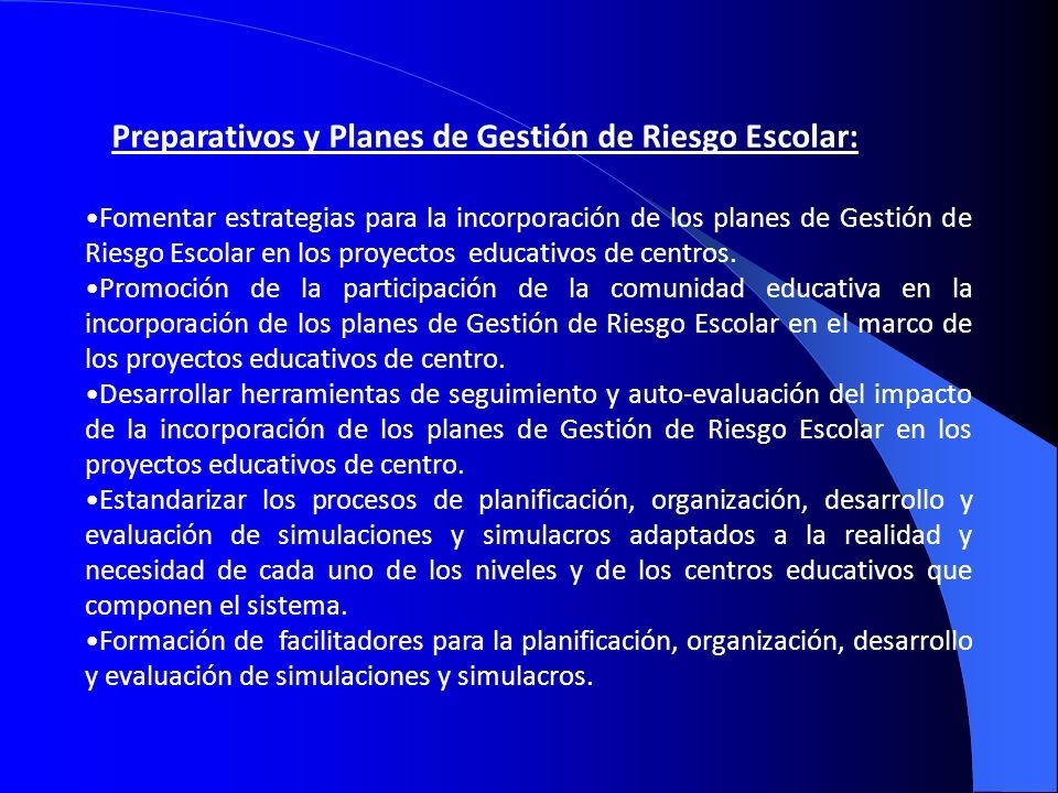 Preparativos y Planes de Gestión de Riesgo Escolar: