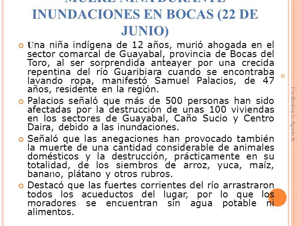 MUERE NIÑA DURANTE INUNDACIONES EN BOCAS (22 DE JUNIO)