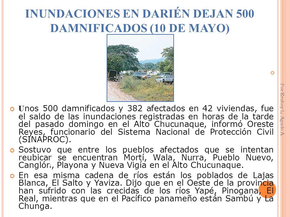 INUNDACIONES EN DARIÉN DEJAN 500 DAMNIFICADOS (10 DE MAYO)