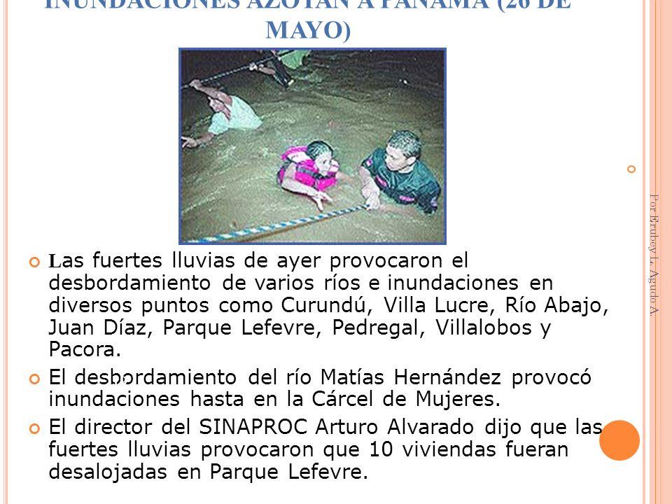 INUNDACIONES AZOTAN A PANAMÁ (26 DE MAYO)