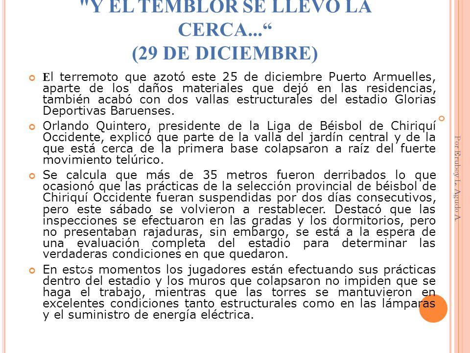 Y EL TEMBLOR SE LLEVÓ LA CERCA... (29 DE DICIEMBRE)