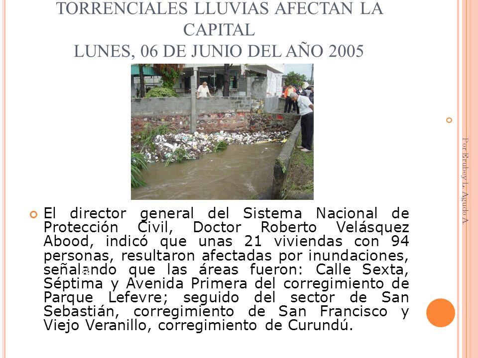 TORRENCIALES LLUVIAS AFECTAN LA CAPITAL LUNES, 06 DE JUNIO DEL AÑO 2005