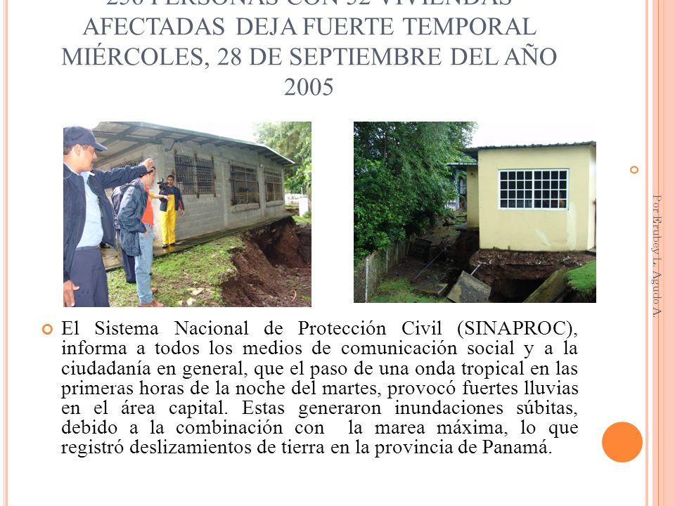 256 PERSONAS CON 52 VIVIENDAS AFECTADAS DEJA FUERTE TEMPORAL MIÉRCOLES, 28 DE SEPTIEMBRE DEL AÑO 2005