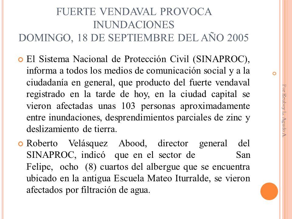 FUERTE VENDAVAL PROVOCA INUNDACIONES DOMINGO, 18 DE SEPTIEMBRE DEL AÑO 2005