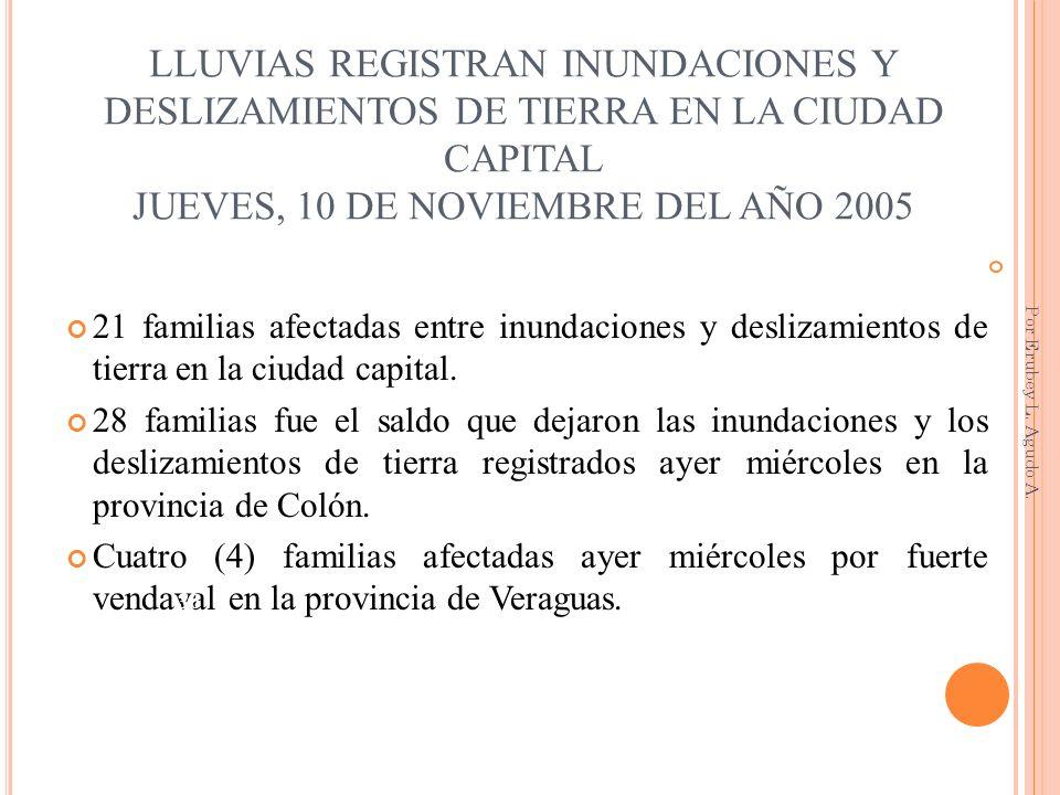 LLUVIAS REGISTRAN INUNDACIONES Y DESLIZAMIENTOS DE TIERRA EN LA CIUDAD CAPITAL JUEVES, 10 DE NOVIEMBRE DEL AÑO 2005