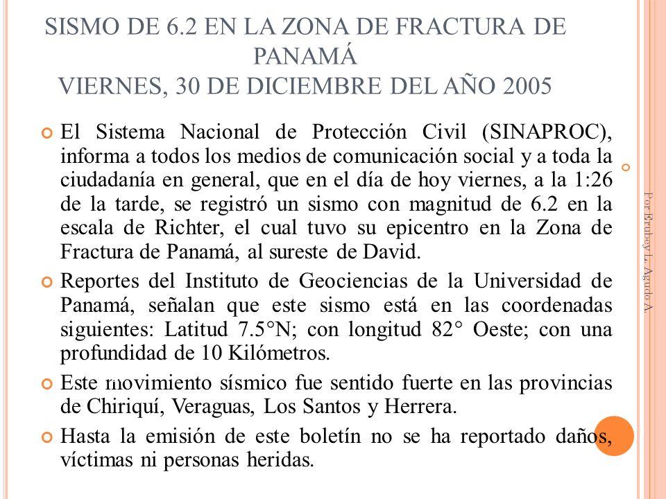 SISMO DE 6.2 EN LA ZONA DE FRACTURA DE PANAMÁ VIERNES, 30 DE DICIEMBRE DEL AÑO 2005