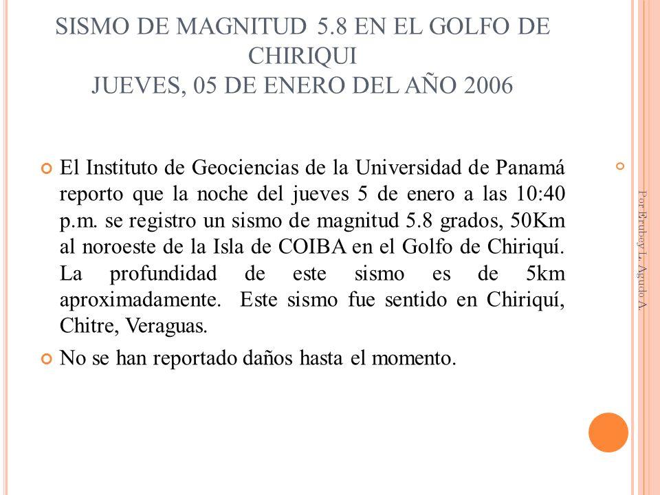 SISMO DE MAGNITUD 5.8 EN EL GOLFO DE CHIRIQUI JUEVES, 05 DE ENERO DEL AÑO 2006