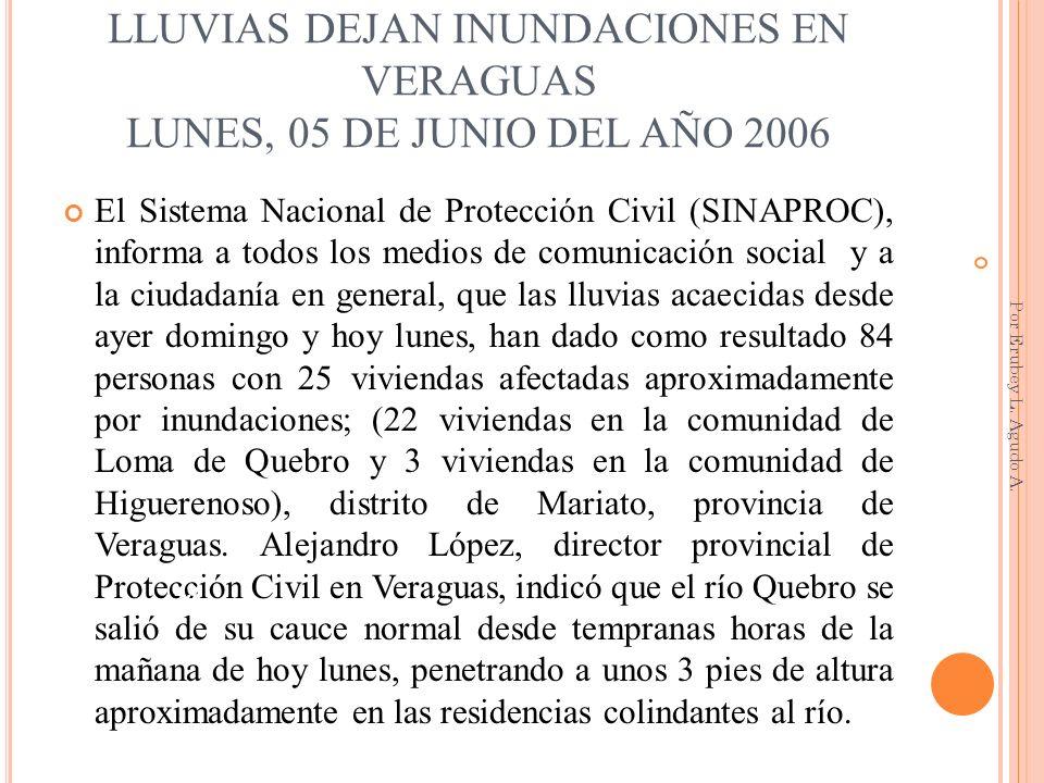 LLUVIAS DEJAN INUNDACIONES EN VERAGUAS LUNES, 05 DE JUNIO DEL AÑO 2006