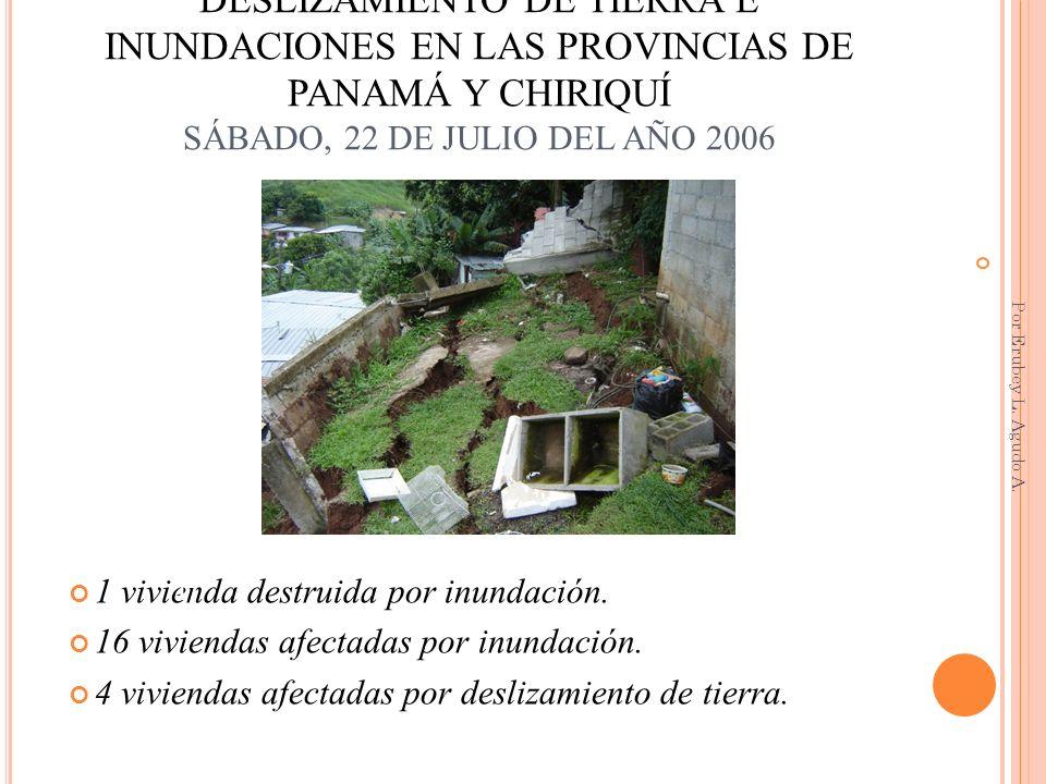 DESLIZAMIENTO DE TIERRA E INUNDACIONES EN LAS PROVINCIAS DE PANAMÁ Y CHIRIQUÍ SÁBADO, 22 DE JULIO DEL AÑO 2006