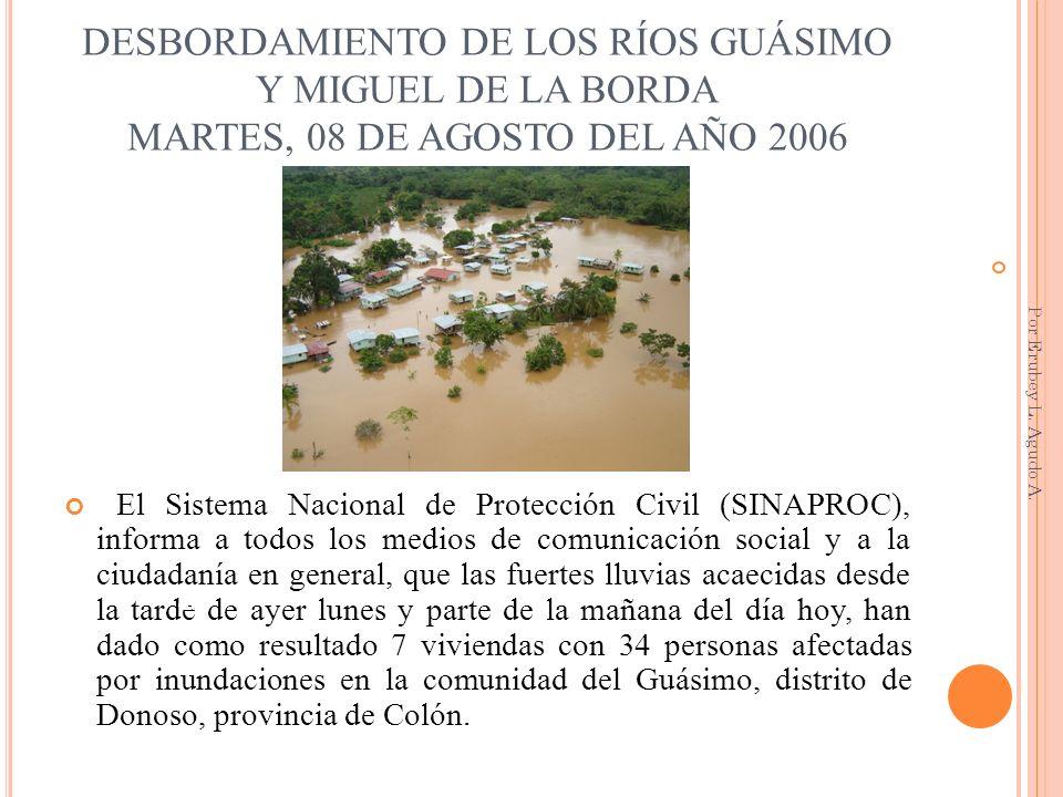 DESBORDAMIENTO DE LOS RÍOS GUÁSIMO Y MIGUEL DE LA BORDA MARTES, 08 DE AGOSTO DEL AÑO 2006
