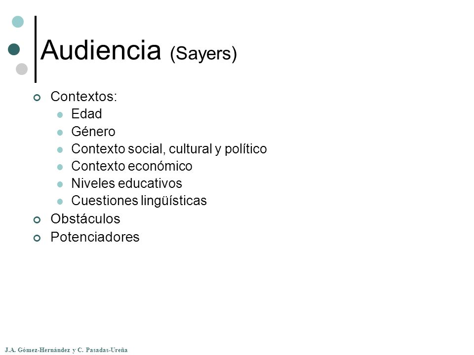 Audiencia (Sayers) Contextos: Obstáculos Potenciadores Edad Género