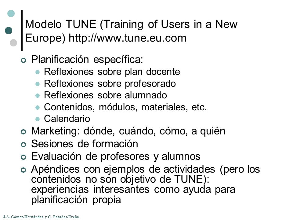 Modelo TUNE (Training of Users in a New Europe) http://www.tune.eu.com