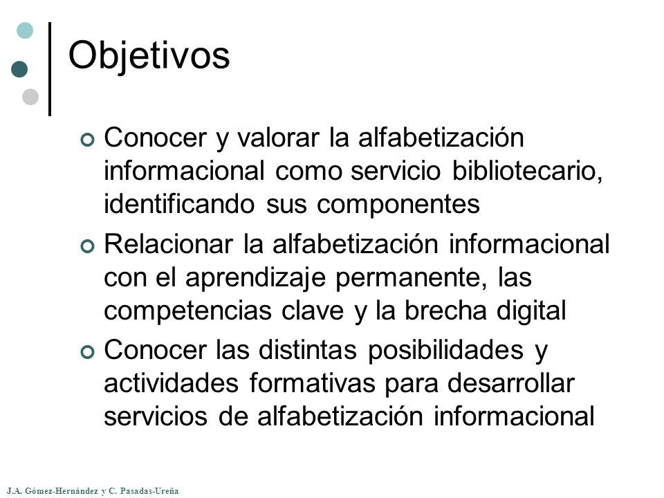 Objetivos Conocer y valorar la alfabetización informacional como servicio bibliotecario, identificando sus componentes.