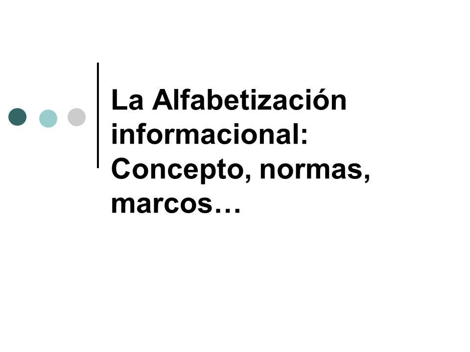 La Alfabetización informacional: Concepto, normas, marcos…
