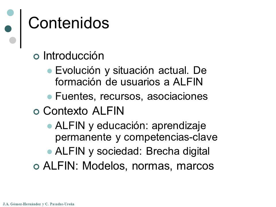 Contenidos Introducción Contexto ALFIN ALFIN: Modelos, normas, marcos