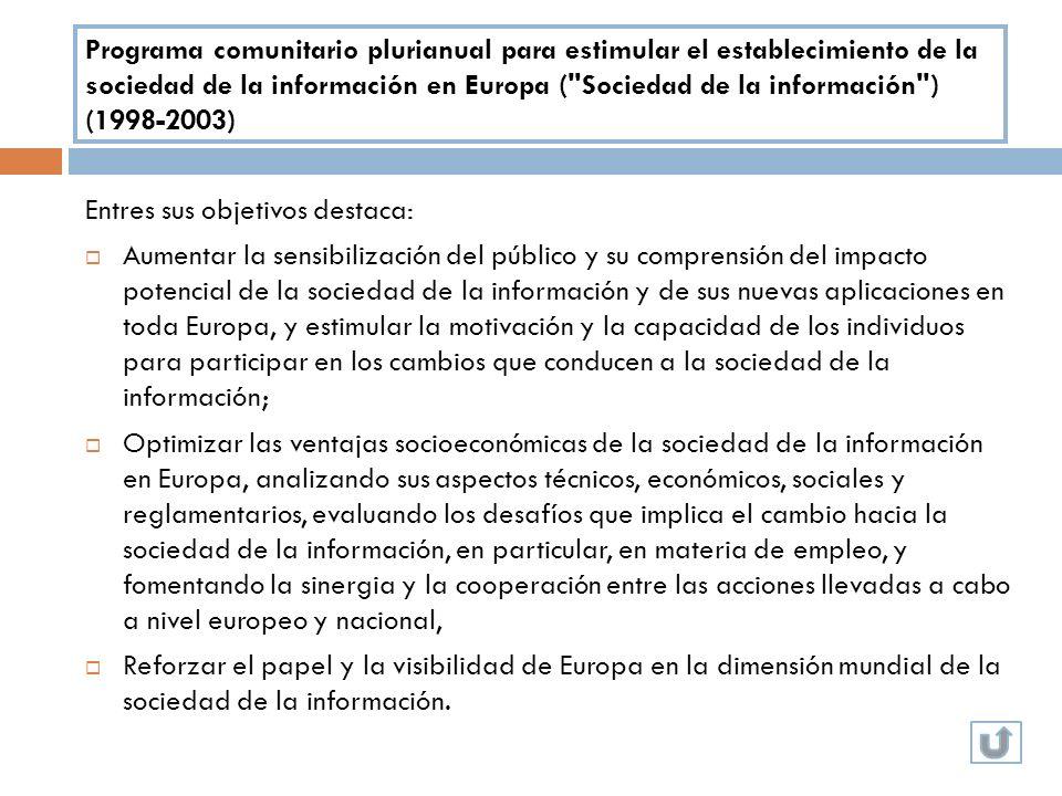 Programa comunitario plurianual para estimular el establecimiento de la sociedad de la información en Europa ( Sociedad de la información ) (1998-2003)
