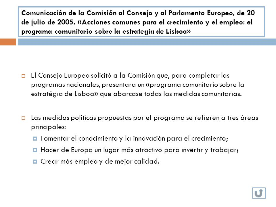 Comunicación de la Comisión al Consejo y al Parlamento Europeo, de 20 de julio de 2005, «Acciones comunes para el crecimiento y el empleo: el programa comunitario sobre la estrategia de Lisboa»