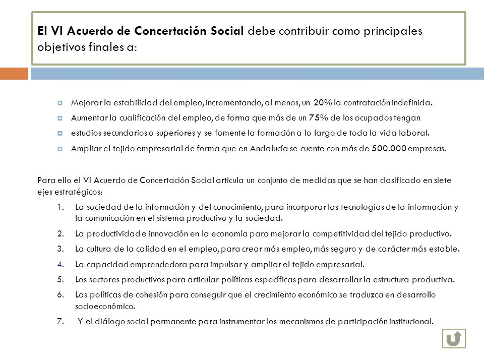 El VI Acuerdo de Concertación Social debe contribuir como principales objetivos finales a: