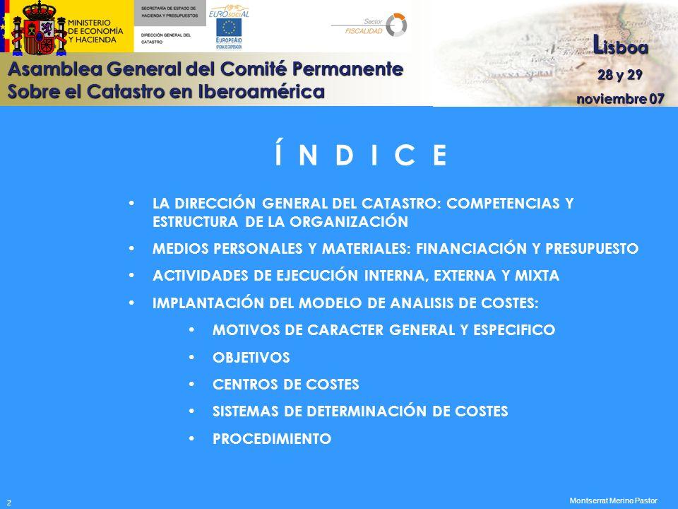 Í N D I C E LA DIRECCIÓN GENERAL DEL CATASTRO: COMPETENCIAS Y ESTRUCTURA DE LA ORGANIZACIÓN.