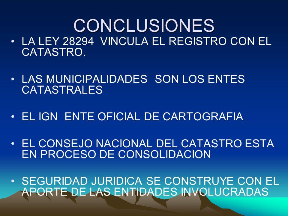 CONCLUSIONES LA LEY 28294 VINCULA EL REGISTRO CON EL CATASTRO.