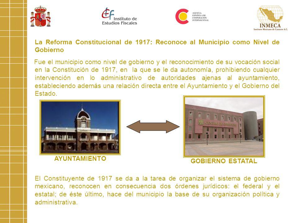 La Reforma Constitucional de 1917: Reconoce al Municipio como Nivel de Gobierno