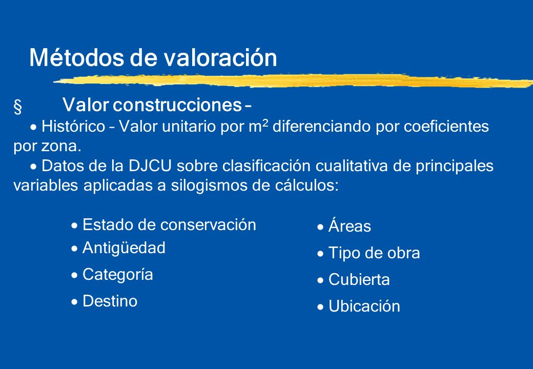Métodos de valoración § Valor construcciones –