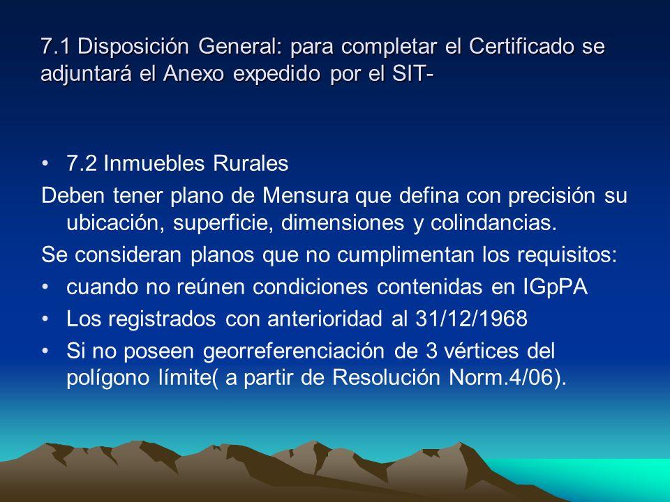 7.1 Disposición General: para completar el Certificado se adjuntará el Anexo expedido por el SIT-