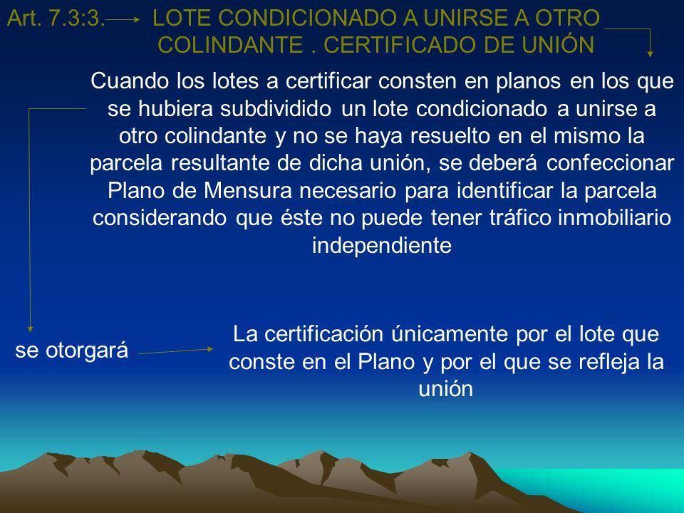 LOTE CONDICIONADO A UNIRSE A OTRO COLINDANTE . CERTIFICADO DE UNIÓN
