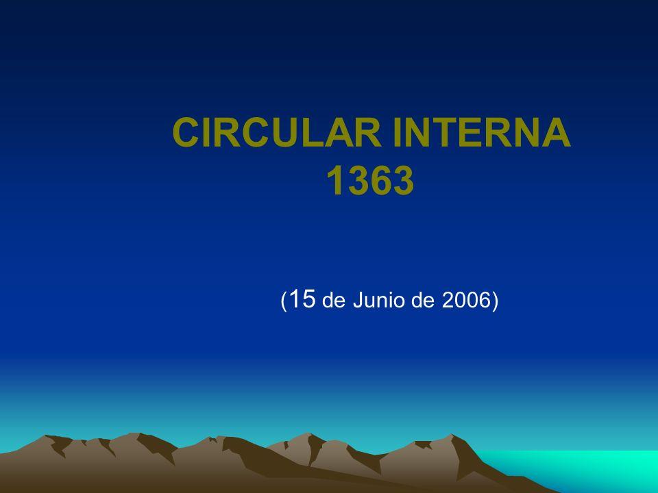 CIRCULAR INTERNA 1363 (15 de Junio de 2006)