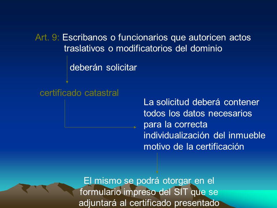 Art. 9: Escribanos o funcionarios que autoricen actos traslativos o modificatorios del dominio