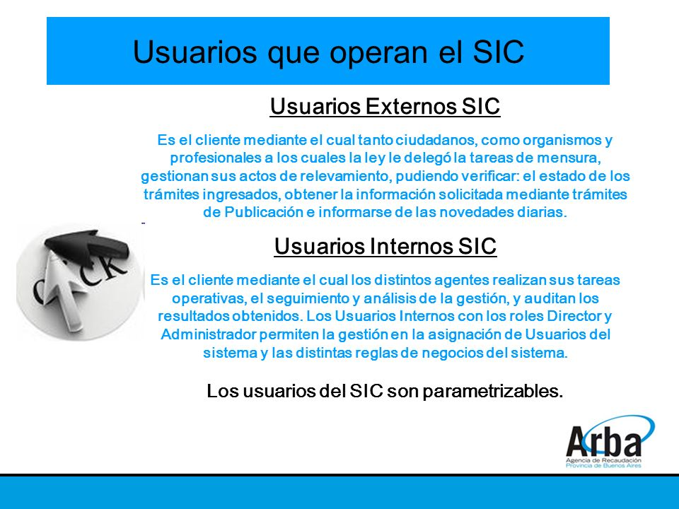 Los usuarios del SIC son parametrizables.
