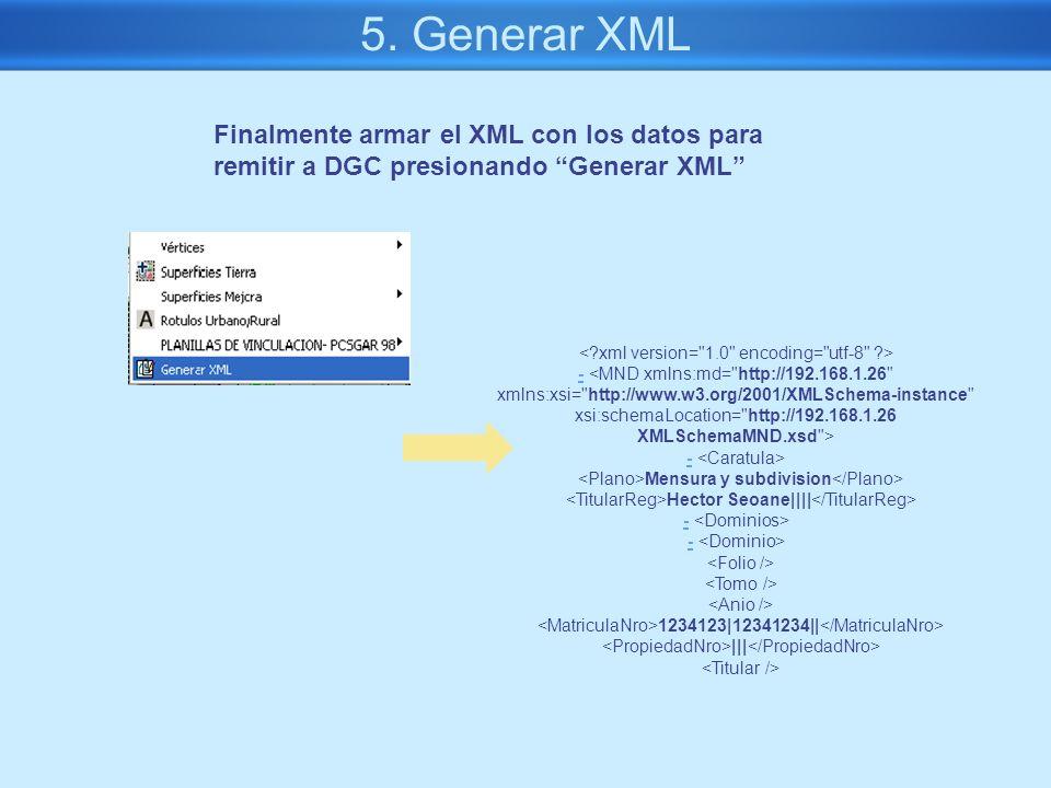5. Generar XML Finalmente armar el XML con los datos para remitir a DGC presionando Generar XML < xml version= 1.0 encoding= utf-8 >
