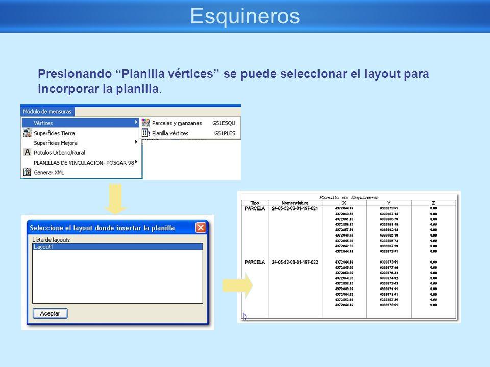 EsquinerosPresionando Planilla vértices se puede seleccionar el layout para incorporar la planilla.