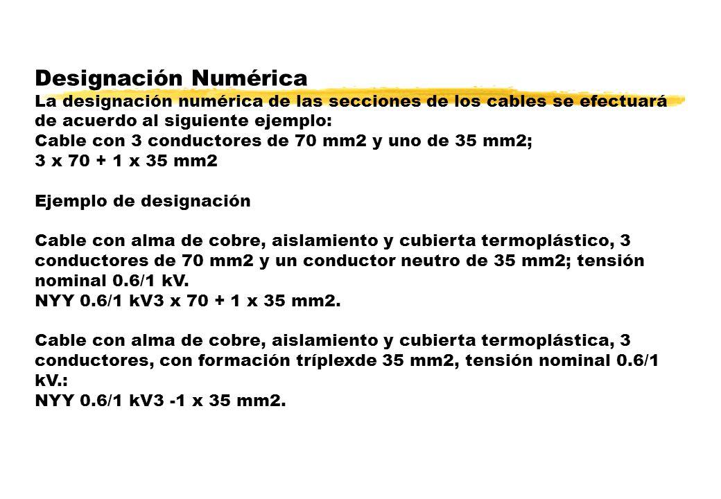 Designación Numérica La designación numérica de las secciones de los cables se efectuará de acuerdo al siguiente ejemplo: