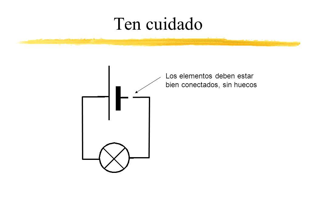 Ten cuidado Los elementos deben estar bien conectados, sin huecos