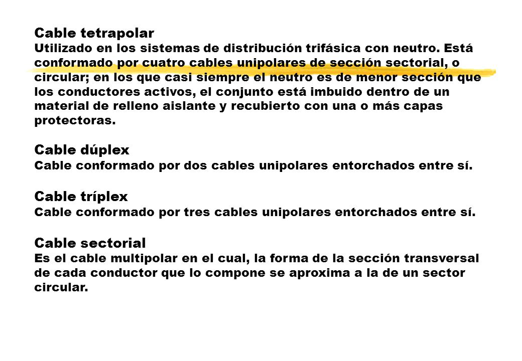 Cable tetrapolar Cable dúplex Cable tríplex Cable sectorial