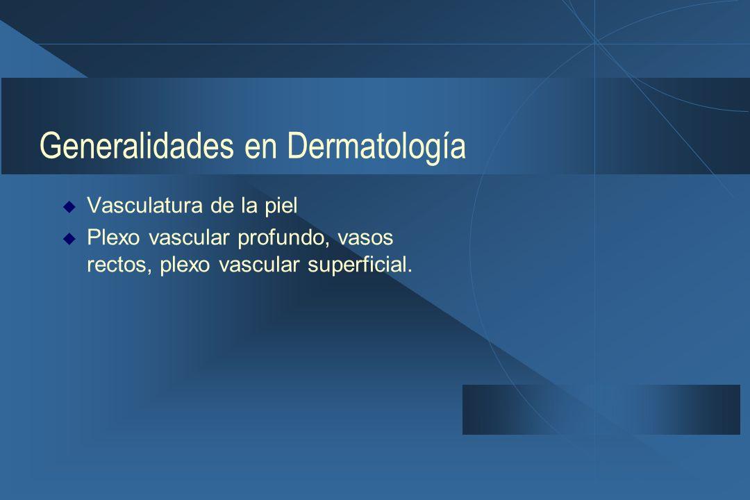 Generalidades en Dermatología