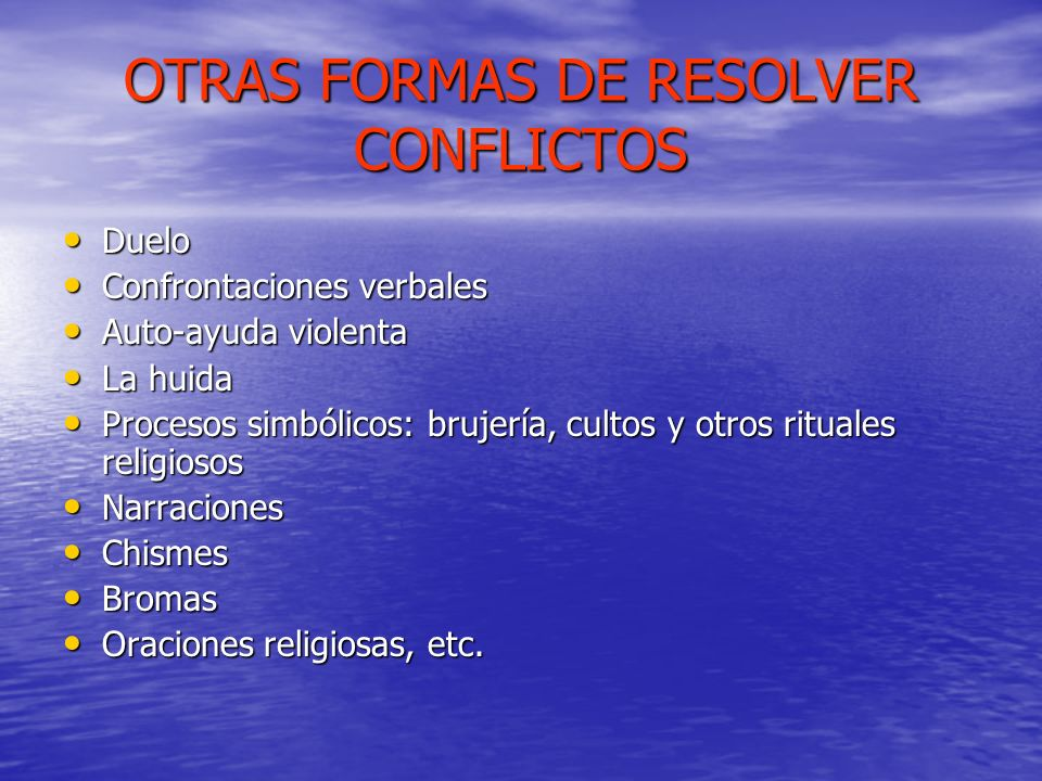 OTRAS FORMAS DE RESOLVER CONFLICTOS