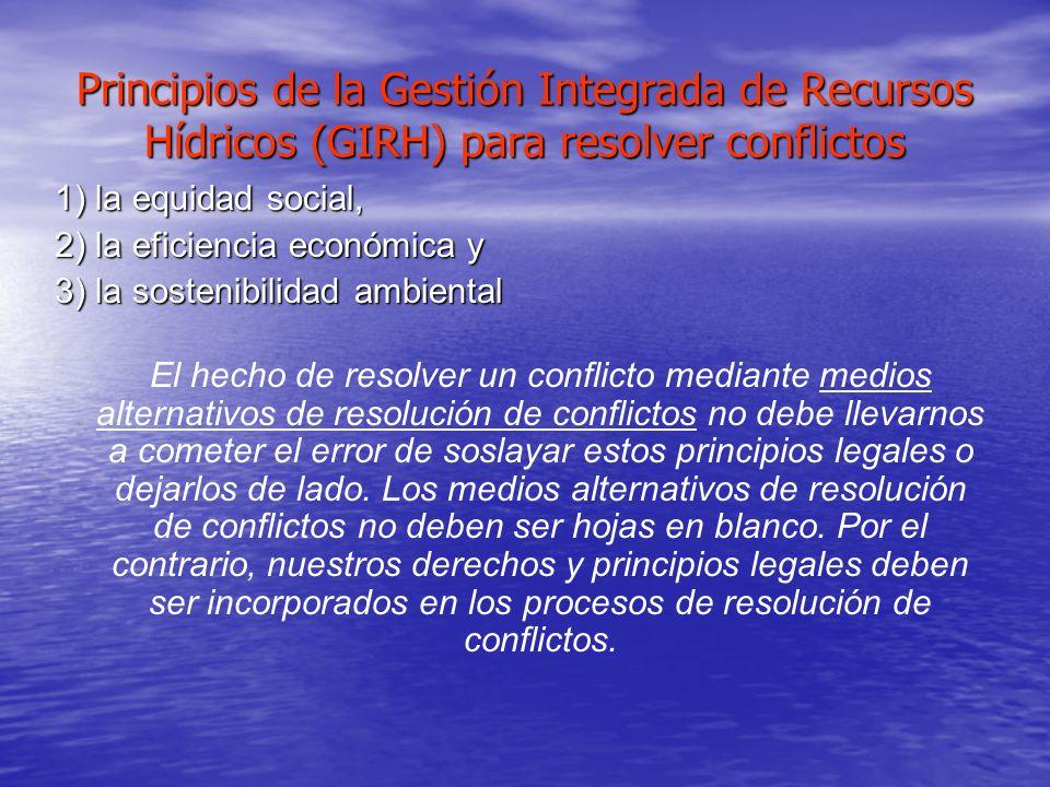 Principios de la Gestión Integrada de Recursos Hídricos (GIRH) para resolver conflictos