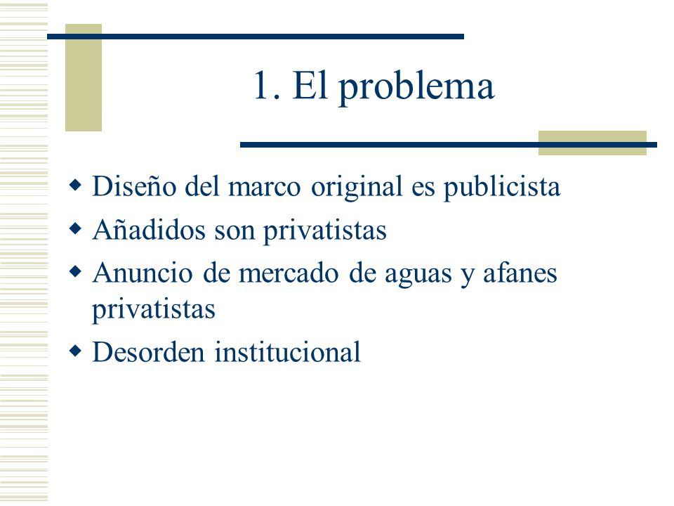 1. El problema Diseño del marco original es publicista