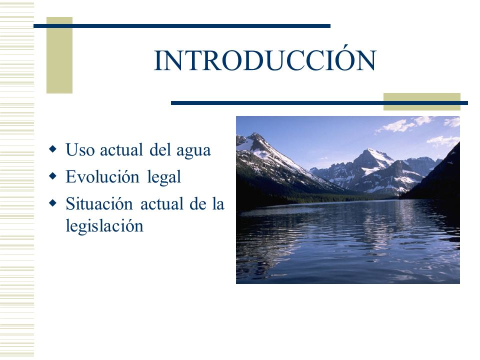 INTRODUCCIÓN Uso actual del agua Evolución legal