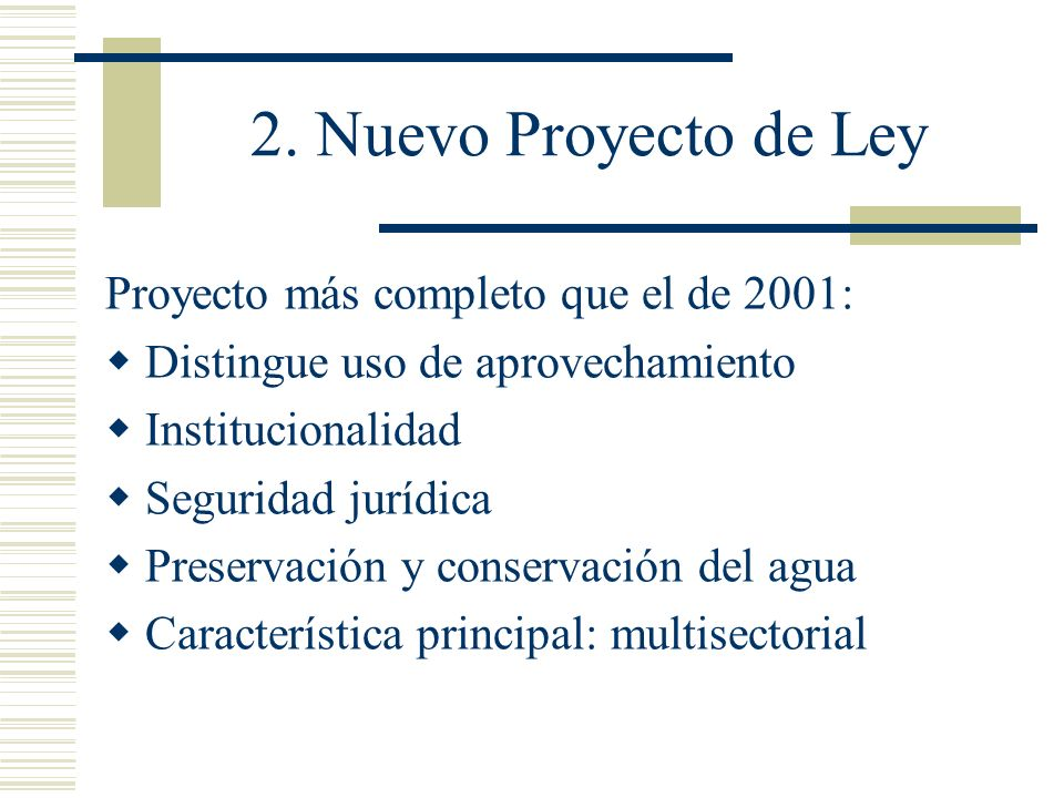 2. Nuevo Proyecto de Ley Proyecto más completo que el de 2001: