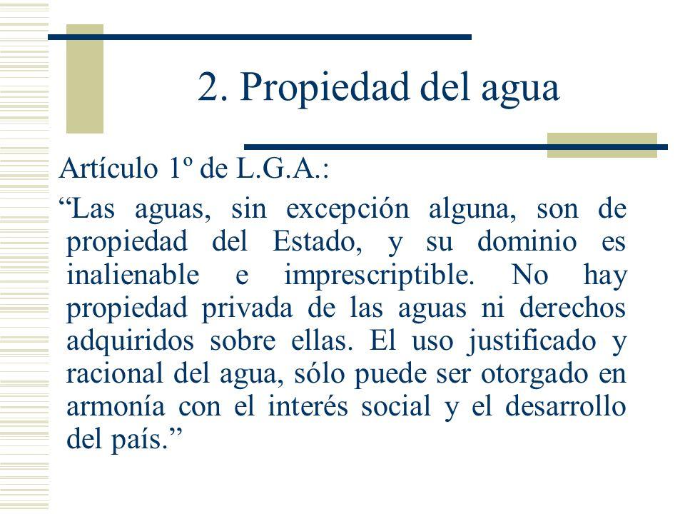 2. Propiedad del agua Artículo 1º de L.G.A.: