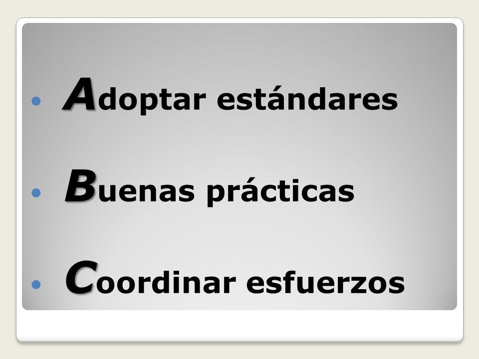 Adoptar estándares Buenas prácticas Coordinar esfuerzos