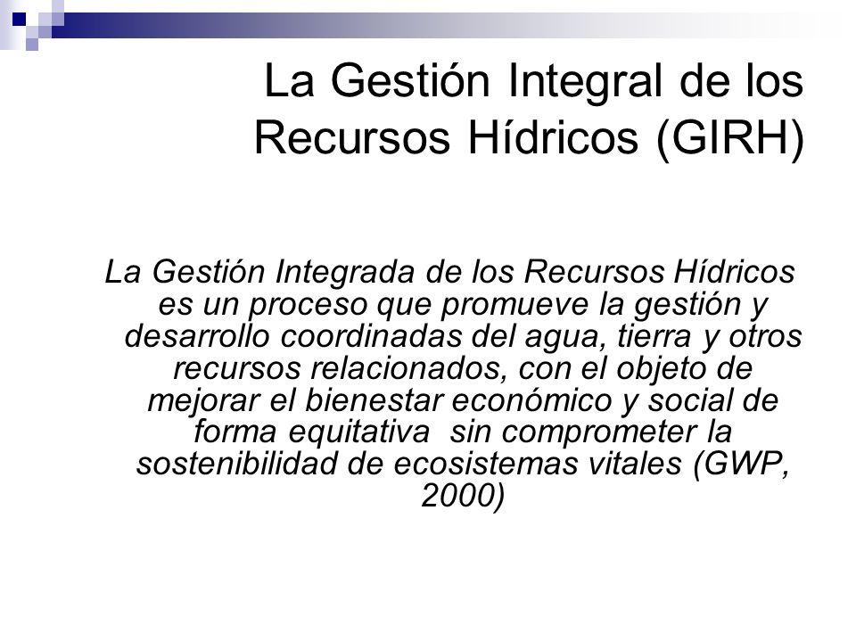 La Gestión Integral de los Recursos Hídricos (GIRH)